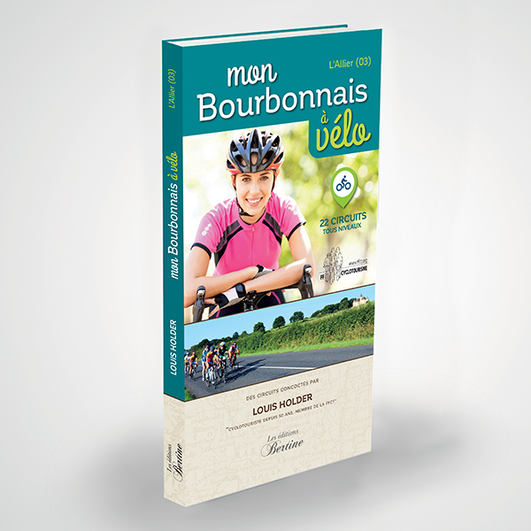 Topoguide mon bourbonnais à vélo allier Louis holder editions bertine